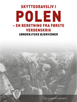 Skyttegravsliv i Polen - Sønderjyske Øjenvidner