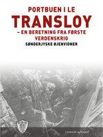 Portbuen i Le Transloy - Sønderjyske Øjenvidner