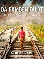 Da bomben faldt. En fortælling om Anando fra Bangladesh - Esther Skriver
