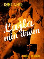 Lajla min drøm - Georg Gjedde