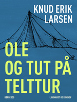 Ole og Tut på telttur - Knud Erik Larsen