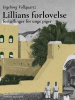 Lillians forlovelse: Fortælling for unge piger - Ingeborg Vollquartz