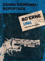 Dansk Kriminalreportage 1981 - Diverse