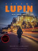 Arsène Lupin – den hule nål - Maurice Leblanc