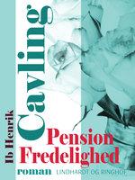 Pension Fredelighed - Ib Henrik Cavling