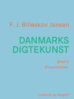 Danmarks digtekunst bind 2: Klassicismen - F.J. Billeskov Jansen