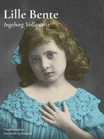 Lille Bente - Ingeborg Vollquartz