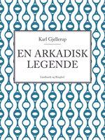 En arkadisk legende - Karl Gjellerup