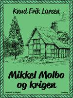 Mikkel Molbo og krigen - Knud Erik Larsen