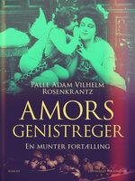 Amors genistreger - Palle Adam Vilhelm Rosenkrantz