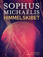 Himmelskibet - Sophus Michaëlis
