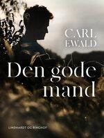 Den gode mand - Carl Ewald