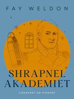 Shrapnel Akademiet - Fay Weldon