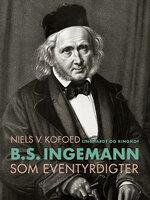B.S. Ingemann som eventyrdigter - Niels V. Kofoed