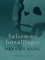 Sælsomme fortællinger - Herman Bang