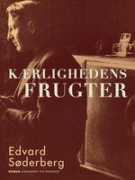 Kærlighedens frugter - Edvard Søderberg