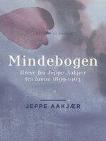 Mindebogen: Breve fra Jeppe Aakjær fra årene 1899-1903 - Jeppe Aakjær