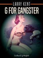 G for gangster - Larry Kent