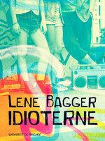 Idioterne - Lene Bagger