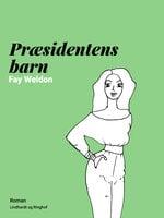 Præsidentens barn - Fay Weldon