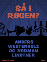 Så I røgen? - Anders Westenholz,Norman Lindtner