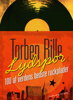 Lydspor. 100 af verdens bedste rockplader - Torben Bille