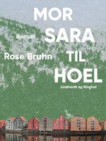 Mor Sara til Hoel - Rose Bruhn