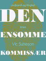 Den ensomme kommissær - Vic Suneson