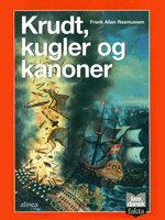 Krudt, kugler og kanoner - Frank Allan Rasmussen