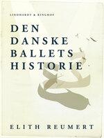 Den danske ballets historie - Elith Reumert