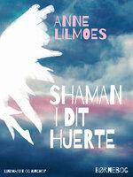 Shaman i dit hjerte - Anne Lilmoes