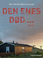 Den enes død… - Bent Hendel,Ellen Hendel