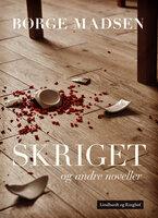 Skriget og andre noveller - Børge Madsen