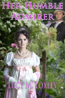 Her Humble Admirer - Lucy M. Loxley