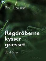 Regndråberne kysser græsset - Poul Larsen