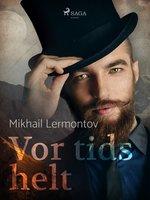 Vor tids helt - Michaïl Lermontov