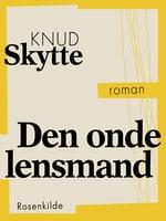 Den onde lensmand - Knud Skytte