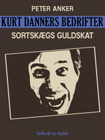 Kurt Danners bedrifter: Sortskægs guldskat - Peter Anker