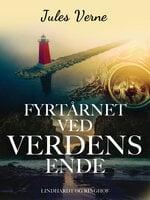 Fyrtårnet ved Verdens Ende - Jules Verne