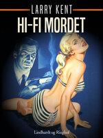 Hi-fi mordet - Larry Kent