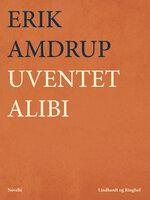 Uventet alibi - Erik Amdrup