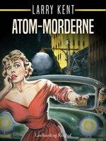 Atom-morderne - Larry Kent