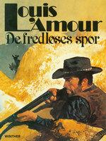 De fredløses spor - Louis L'Amour