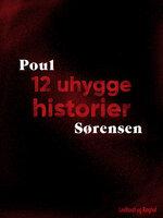 12 uhyggehistorier - Poul Sørensen