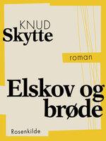 Elskov og brøde - Knud Skytte