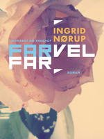 Farvel far - Ingrid Nørup