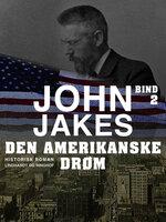 Den amerikanske drøm - Bind 2 - John Jakes