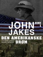 Den amerikanske drøm - Bind 1 - John Jakes