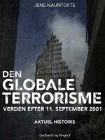 Den globale terroisme - verden efter 11. september - Jens Nauntofte