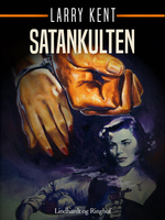Satankulten - Larry Kent